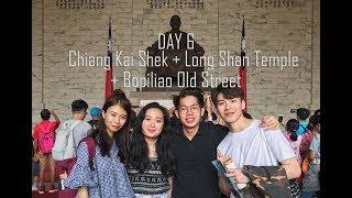 Travel to Taiwan [Day 6] Chiang Kai Shek + Long Shan Temple + Bopiliao Old Street