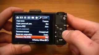 Обзор Sony Cyber-shot RX100 Mark II. Технические характеристики + настройки меню. Veryvery.ru