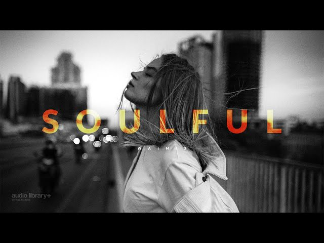 Soulful - Waimis [Audio Library Release]
