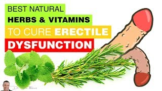 🍌 Best Natural Herbs & Vitamins To Cure Erectile Dysfunction - by Dr Sam Robbins