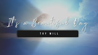 It's a Beautiful Day | Thy Will | 23 September 2020