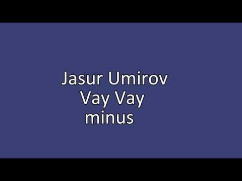 JASUR UMIROV VAY VAY MP3 СКАЧАТЬ БЕСПЛАТНО