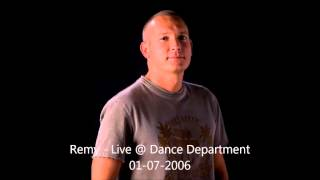 Dj Remy - Live @ Dance Department 01-07-2006