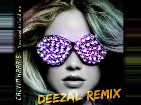 Calvin Harris  You used to hold me Deezal Remix