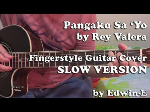 Pangako Sa Yo by Rey Valera - Fingerstyle Guitar Cover - SLOW Demo ...