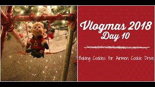 Vlogmas Day 10 | Baking cookies for Airmen in the dorms | Vlogmas 2018