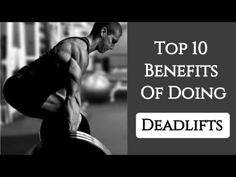 10 Reasons Why You Should Do Deadlifts | Benefits Of Doing DEADLIFTS