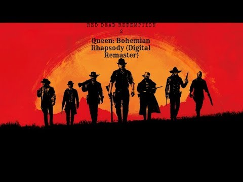 "Red Dead Redemption 2 Music Video ""Queen: Bohemian Rhapsody (Digital Remaster)"""