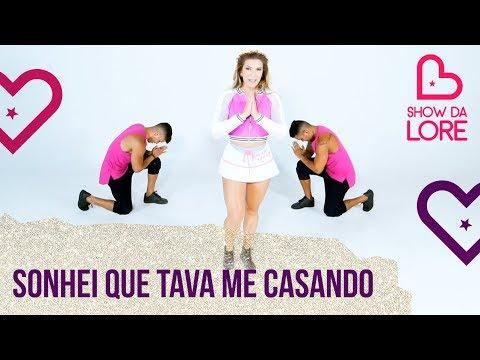 Sonhei Que Tava Me Casando – Wesley Safadão - Lore Improta | Coreografia