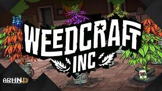Weedcraft Inc -- Ciężki żywot ogrodnika