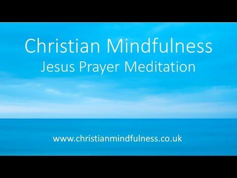 Christian Mindfulness - The Jesus Prayer Meditation