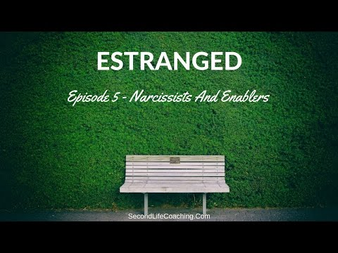 Estranged 005: Narcissists and Enablers - YouTube