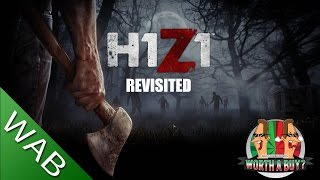 H1Z1 Review Revisited - Worth a Buy?