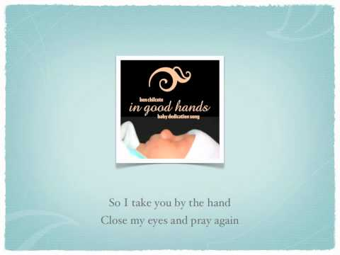 In Good Hands (Baby Dedication Song) Studio Version with Lyrics