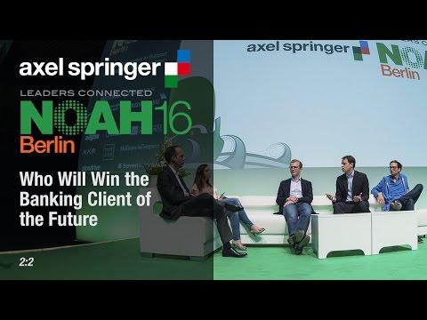 Fintech - Banking Deep Dive 2:2 - Axel Springer NOAH16 Berlin