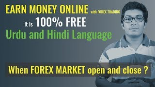 When Forex Market open and Close | Learn Forex Trading In Hindi and Urdu