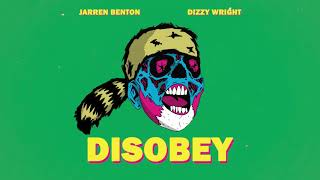 Jarren Benton - Disobey ft. Dizzy Wright (Audio)