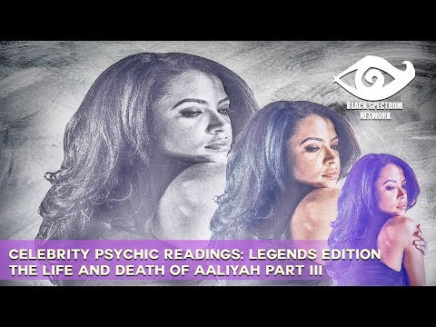 Psychic Reading - Aaliyah Haughton - The Life & Death Of A Legend [Part 3]