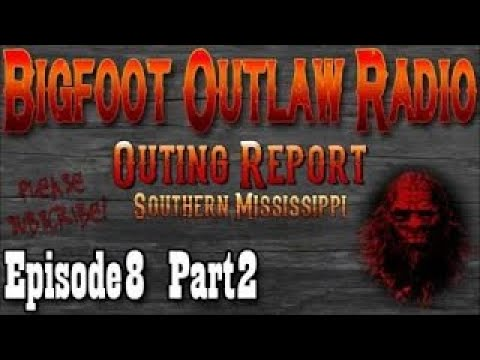 BigFoot 2017 Bigfoot Outlaw Radio Mississippi Outing Report Part 2 - The Best Documentary Ever