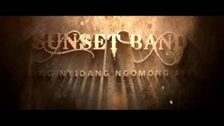 SUNSET BAND SING NYIDANG NGOMONG APE OFFICIAL VIDEO CLIP