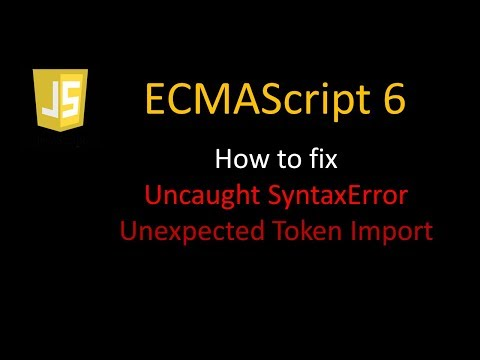 JavaScript ES6 - How to fix Unexpected token import - YouTube