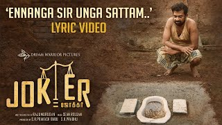 Ennanga Sir Unga Sattam - Joker | Official Lyric Video | Sean Roldan | Raju Murugan