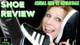 SHOE REVIEW: Adidas Neo VS Advantage