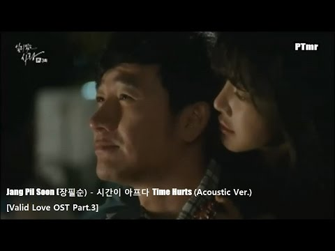 [MV] [Valid Love (2014) OST Part.3] Time Hurts (ENG+Rom+Hangul SUB.) - Jang Phil Soon