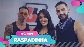 Raspadinha - MC WM - Coreografia: Mete Dança