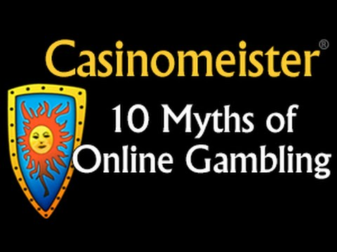 10 Myths of Online Gambling - Busted!