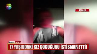 17 yaşındaki kız çocuğunu istismar etti!