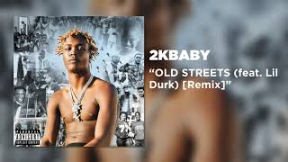 2KBABY - OLD STREETS (feat. Lil Durk) [Remix] (Official Audio)