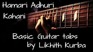 Hamari adhuri kahani-Title song | Arijit Singh | Guitar Tabs/Lesson by Likhith Kurba