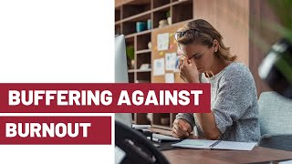 Buffering Against Burnout