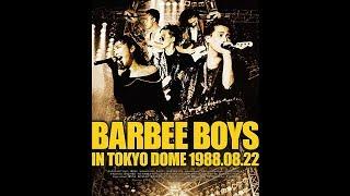 BARBEE BOYS IN TOKYO DOME 1988.08.22.08.22』 歴史的ライヴ映像作品堂...