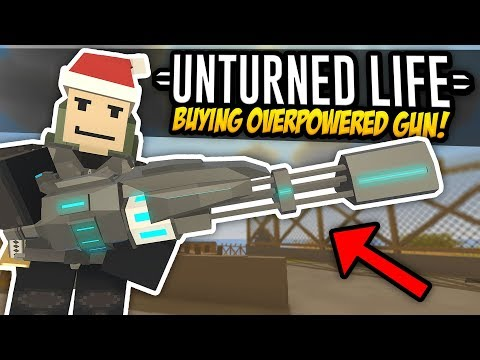 BUYING OVERPOWERED GUN - Unturned Life Roleplay #494