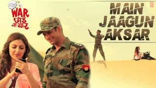 Main Jaagun Aksar Full Song (Audio) | War Chhod Na Yaar | Sharman Joshi, Soha Ali Khan