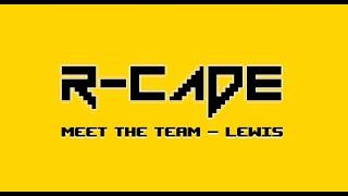R-CADE Meet the Team - Lewis