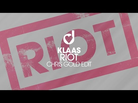 Klaas – Riot (Chris Gold Edit)
