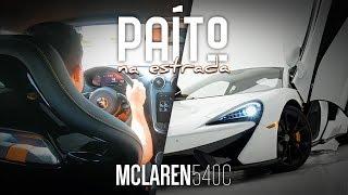 PAÍTO NA ESTRADA - MCLAREN 540C