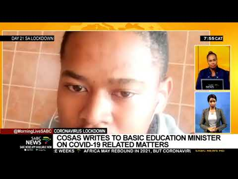 SA Lockdown Day21 | COSAS Writes To Education Minister On COVID-19 Related Matters
