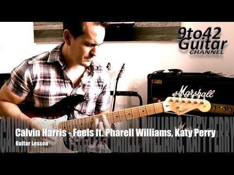 how to play Calvin Harris - Feels ft. Pharrell Williams on Guitar Lesson Tutorial