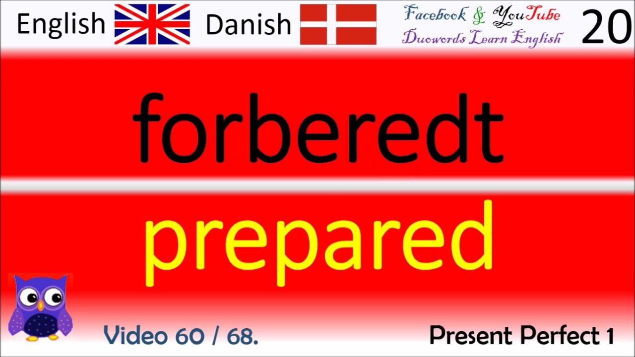 60 Present Perfect 1 Dansk - Engelsk Ord / Danish - English Words læring engelsk