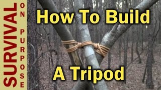 How To Make A Tripod - How To Tie A Tripod Lashing Like a Boy Scout