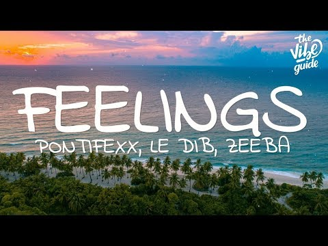 Pontifexx, Le Dib, Zeeba - Feelings (Lyrics)