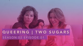 "Q U E E R I N G | LGBTQ Web series | S02E01 | ""Two Sugars"""