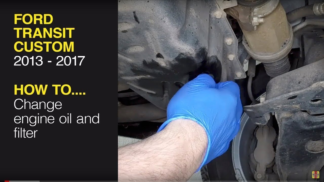 How To Change The Engine Oil On The Ford Transit Custom 2013