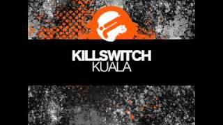 Killswitch - Kuala (Sequentia Remix)