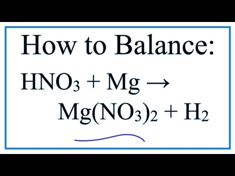 How To Balance HNO3 + Mg = Mg(NO3)2 + H2