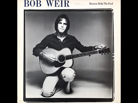 Bob Weir - Heaven Help The Fool - full album